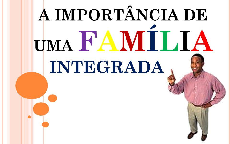 A IMPORTÂNCIA DE UMA FAMÍLIA