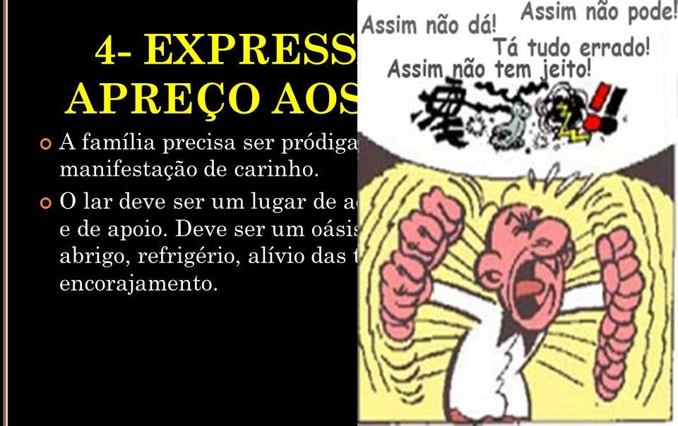 4- EXPRESSAM SEU APREÇO AOS DEMAIS