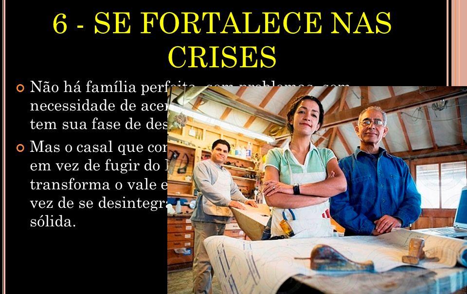 6 - SE FORTALECE NAS CRISES