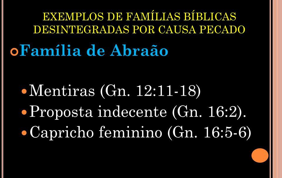 EXEMPLOS DE FAMÍLIAS BÍBLICAS DESINTEGRADAS POR CAUSA PECADO