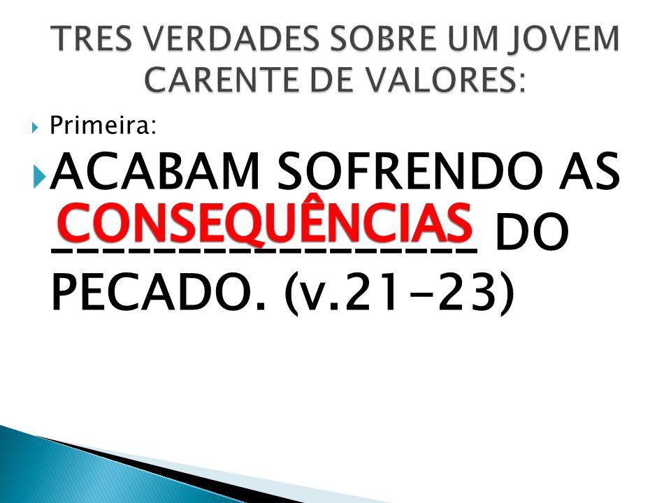 TRES VERDADES SOBRE UM JOVEM CARENTE DE VALORES: