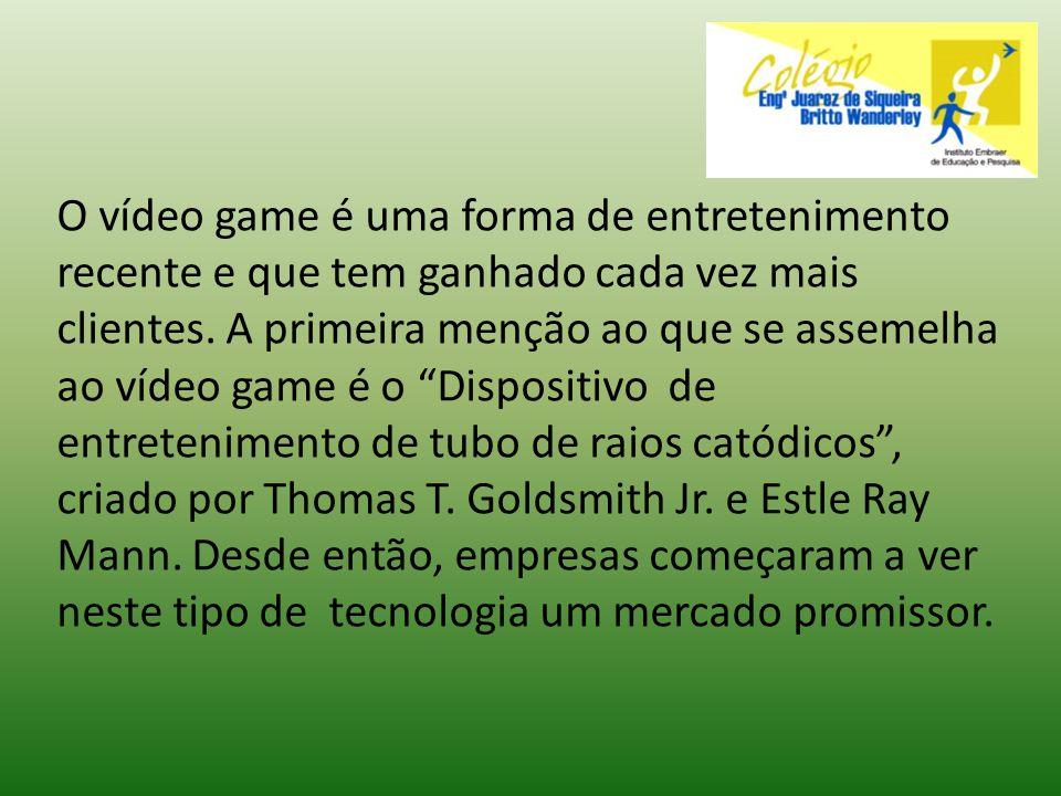 O vídeo game é uma forma de entretenimento recente e que tem ganhado cada vez mais clientes.