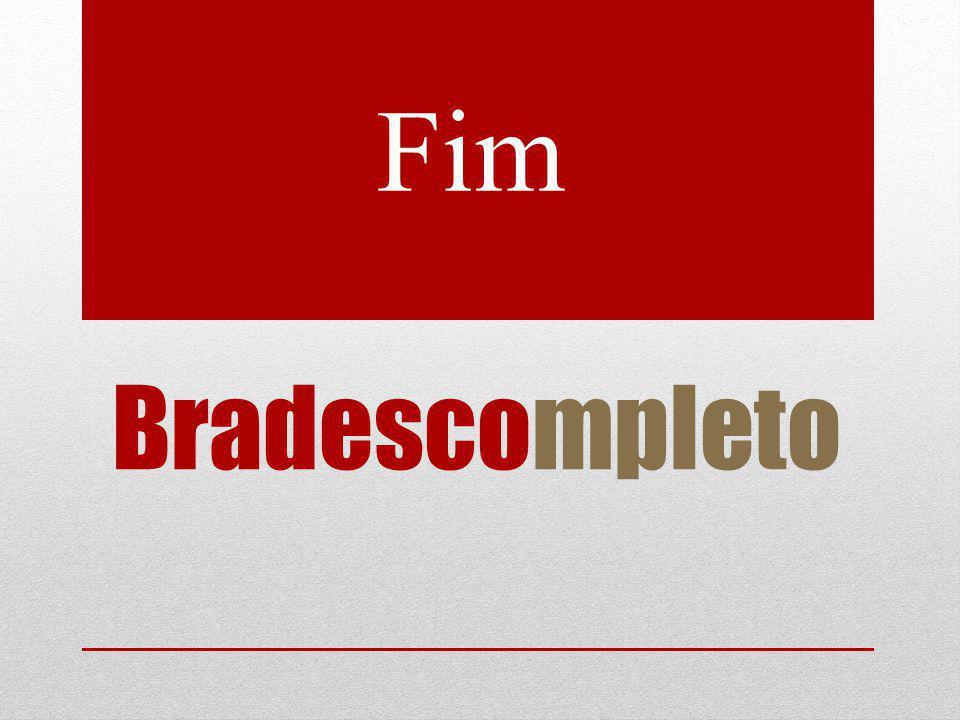 Fim Bradescompleto