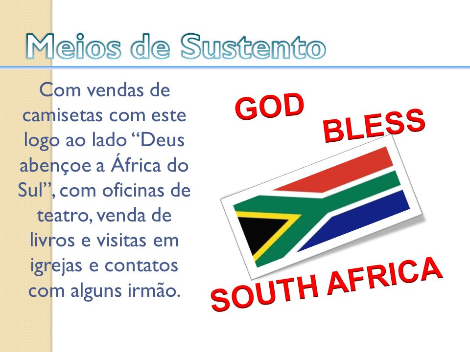 Meios de Sustento GOD BLESS SOUTH AFRICA