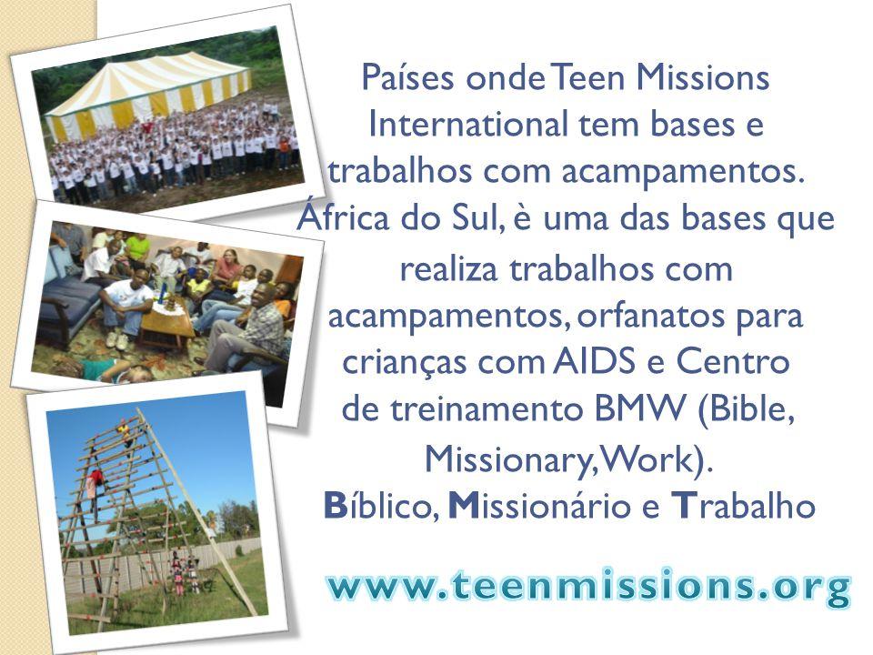 Países onde Teen Missions International tem bases e trabalhos com acampamentos.