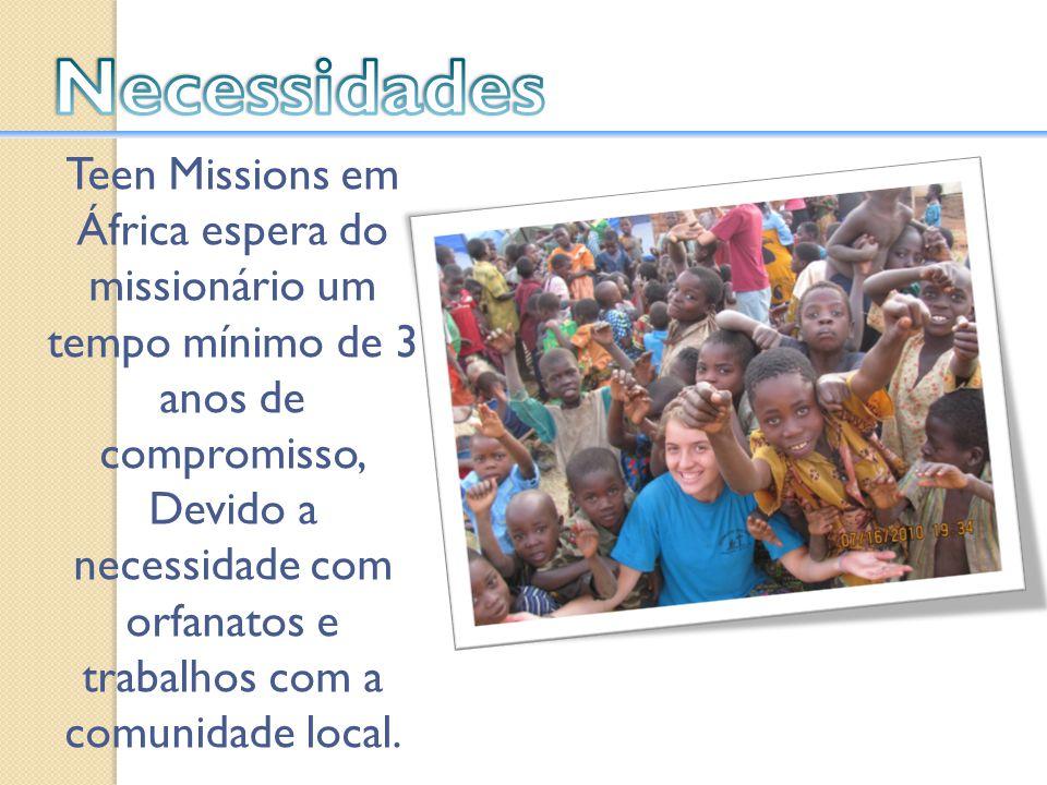 Devido a necessidade com orfanatos e trabalhos com a comunidade local.