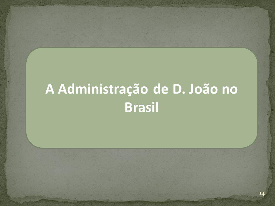 A Administração de D. João no Brasil