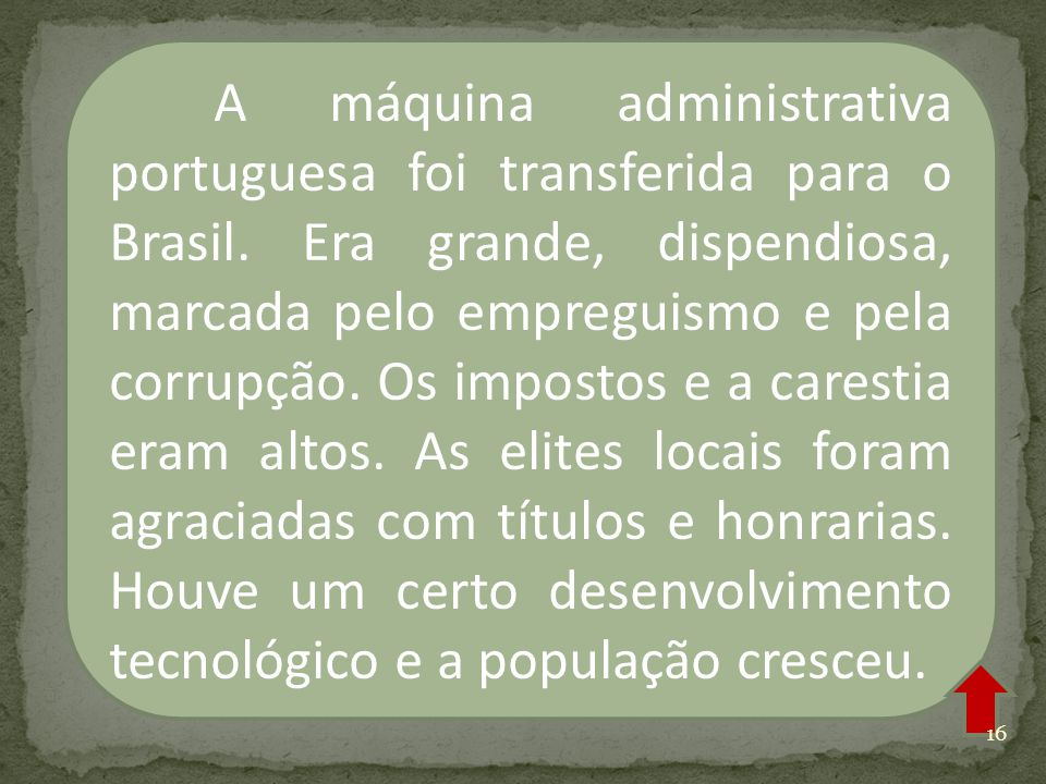 A máquina administrativa portuguesa foi transferida para o Brasil
