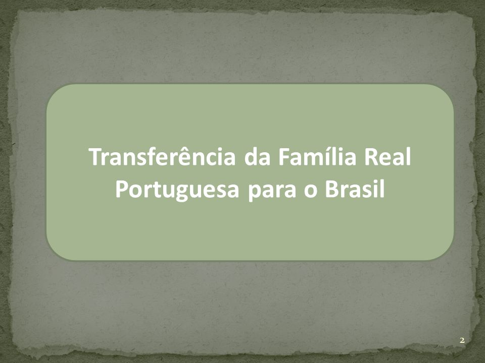 Transferência da Família Real Portuguesa para o Brasil