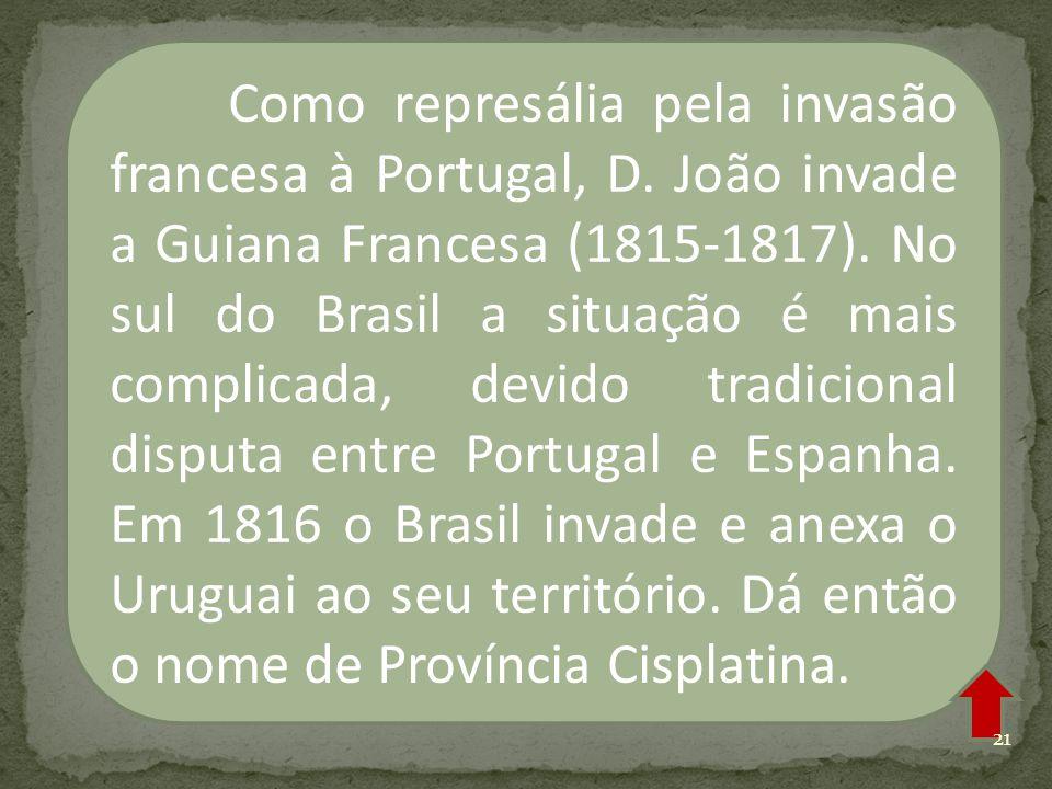 Como represália pela invasão francesa à Portugal, D