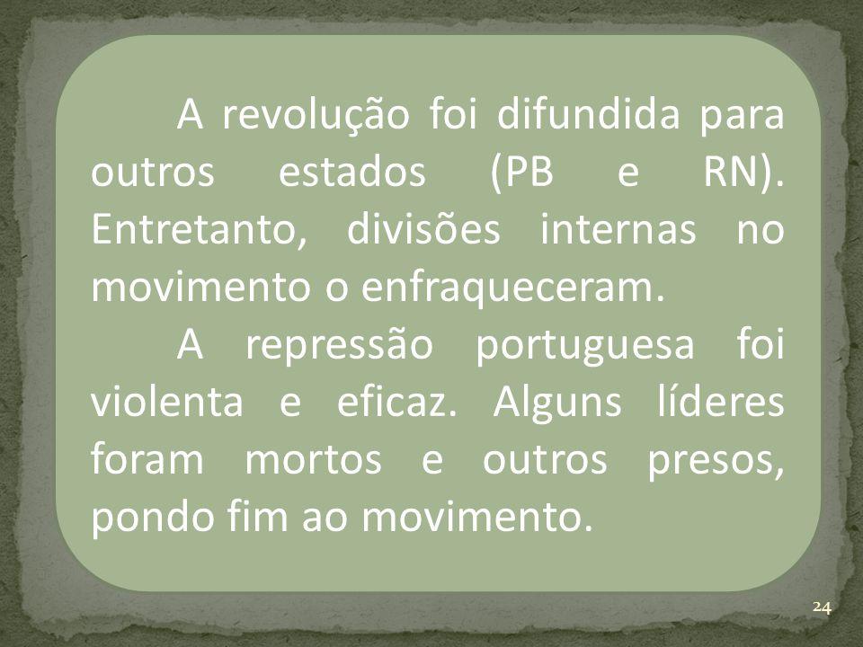 A revolução foi difundida para outros estados (PB e RN)
