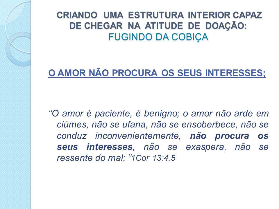 O AMOR NÃO PROCURA OS SEUS INTERESSES;