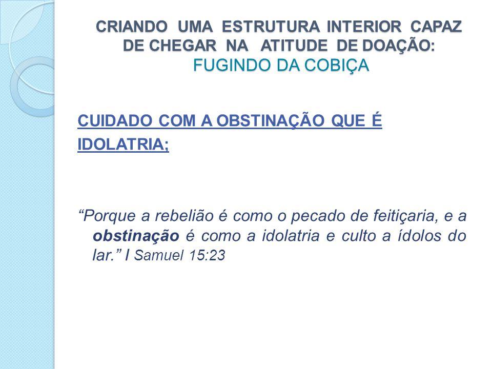 CRIANDO UMA ESTRUTURA INTERIOR CAPAZ DE CHEGAR NA ATITUDE DE DOAÇÃO: FUGINDO DA COBIÇA