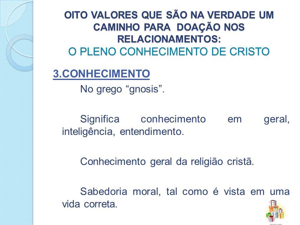 OITO Valores QUE SÃO NA VERDADE UM CAMINHO PARA doação NOS Relacionamentos: O PLENO CONHECIMENTO DE CRISTO
