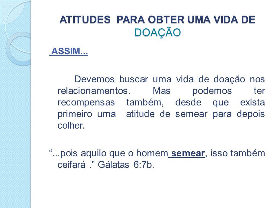 ATITUDES PARA OBTER UMA VIDA DE DOAÇÃO