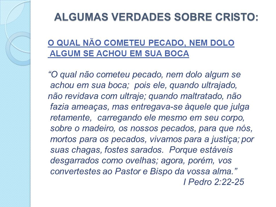 ALGUMAS verdades SOBRE Cristo: