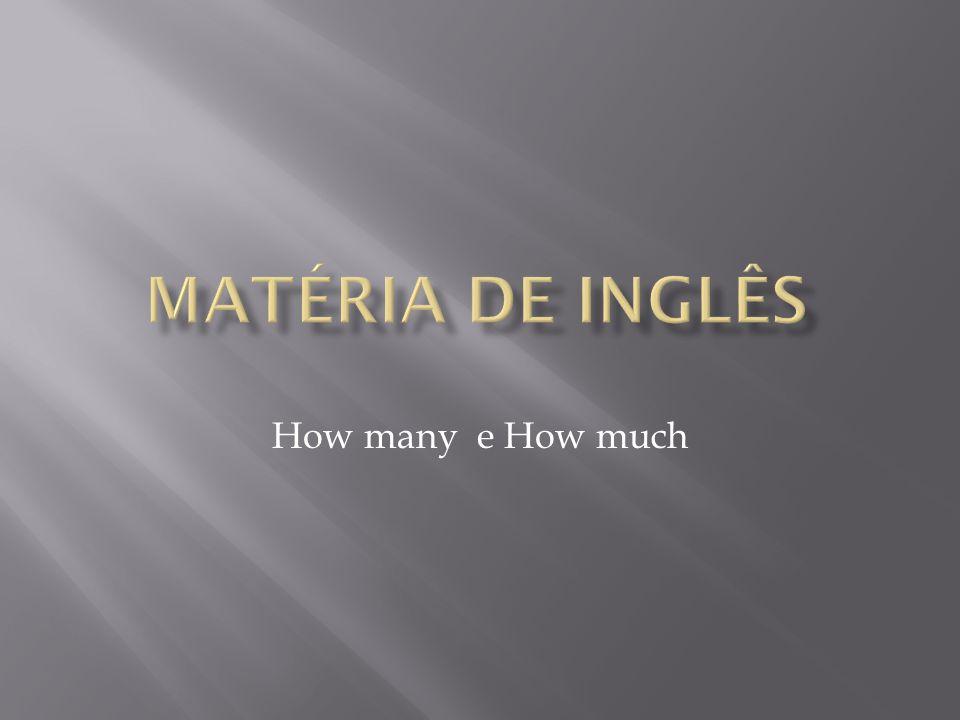 Matéria de inglês How many e How much