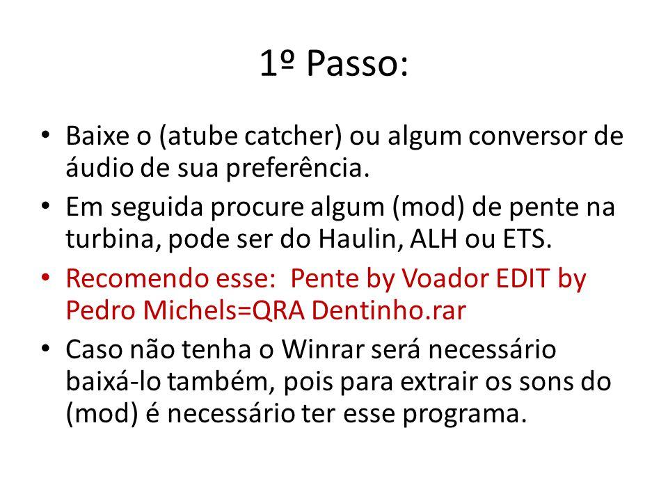 1º Passo: Baixe o (atube catcher) ou algum conversor de áudio de sua preferência.
