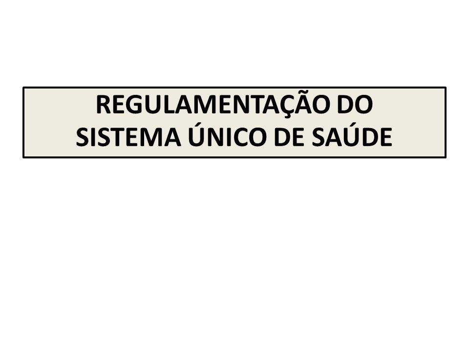 REGULAMENTAÇÃO DO SISTEMA ÚNICO DE SAÚDE