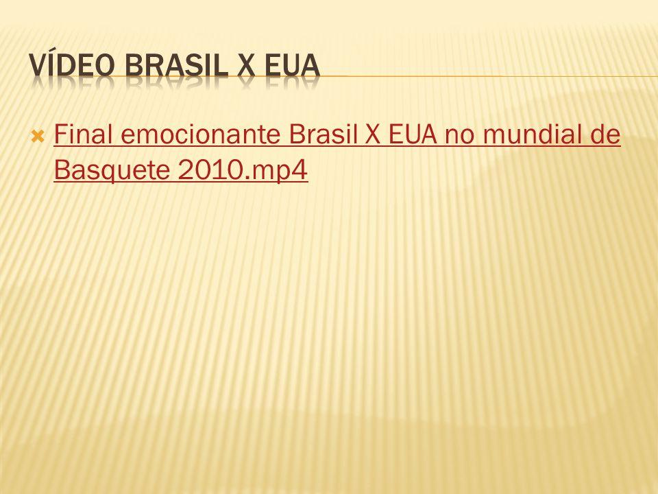 VÍDEO BRASIL X EUA Final emocionante Brasil X EUA no mundial de Basquete 2010.mp4