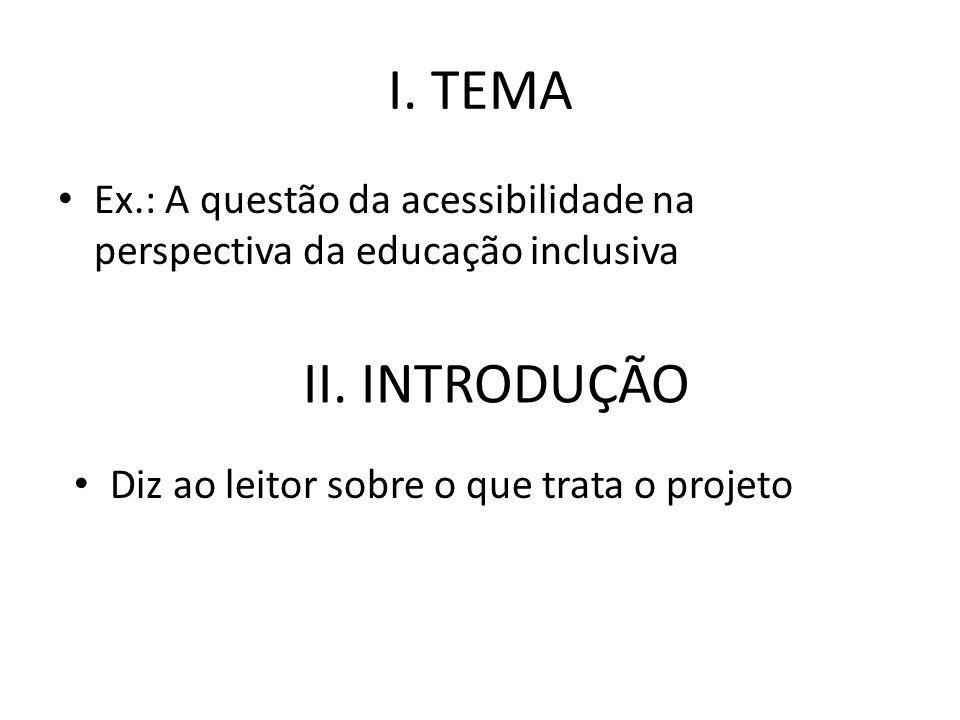 I. TEMA Ex.: A questão da acessibilidade na perspectiva da educação inclusiva.