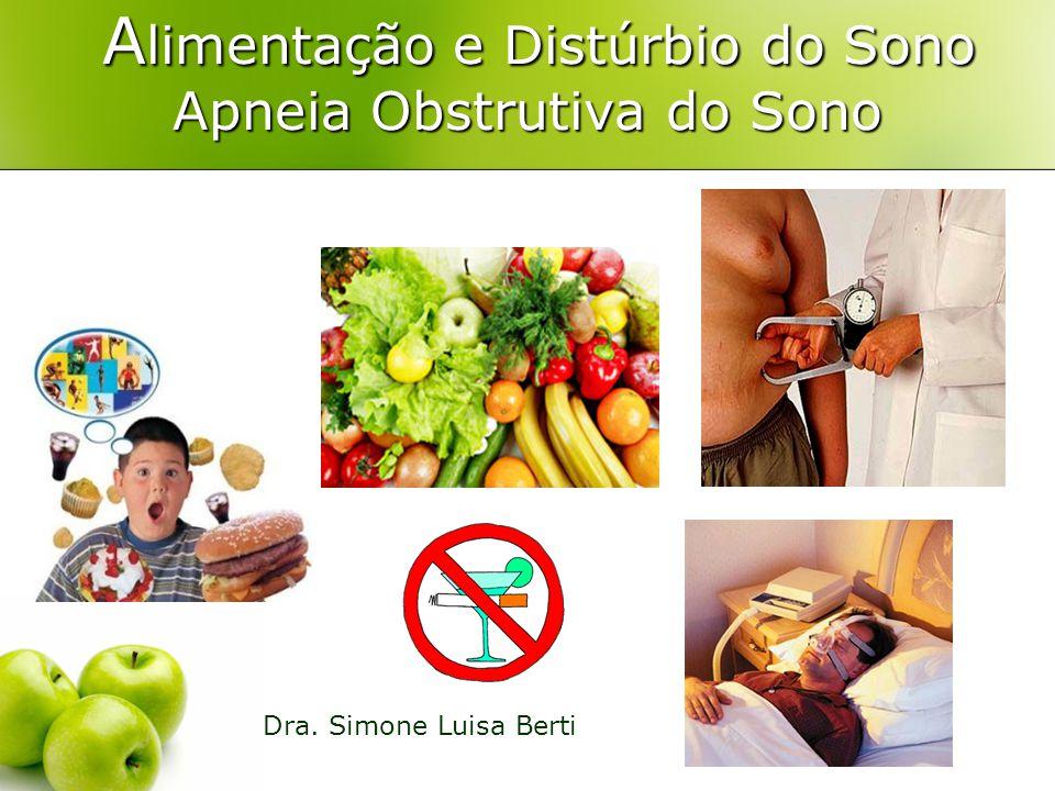 Alimentação e Distúrbio do Sono Apneia Obstrutiva do Sono