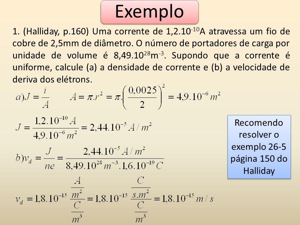 Recomendo resolver o exemplo 26-5 página 150 do Halliday