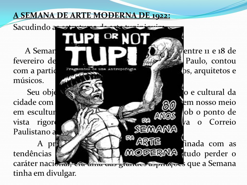 A SEMANA DE ARTE MODERNA DE 1922: Sacudindo as estruturas da arte tupiniquim...