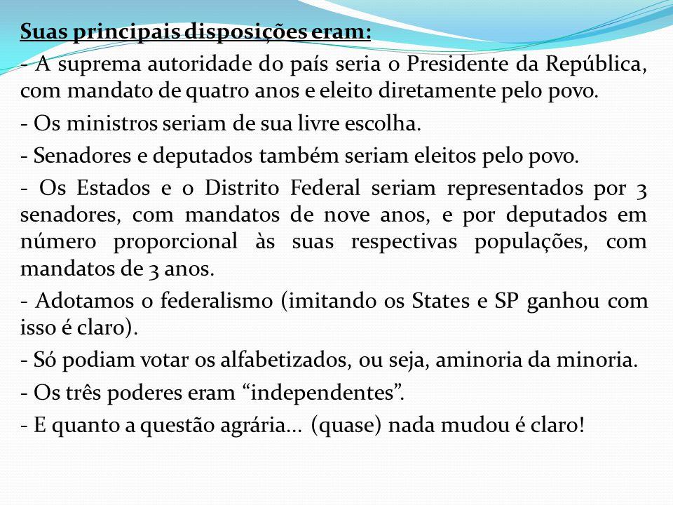 Suas principais disposições eram: - A suprema autoridade do país seria o Presidente da República, com mandato de quatro anos e eleito diretamente pelo povo.