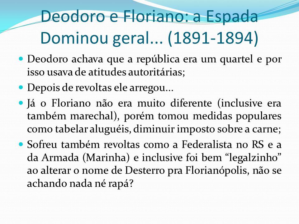 Deodoro e Floriano: a Espada Dominou geral... (1891-1894)