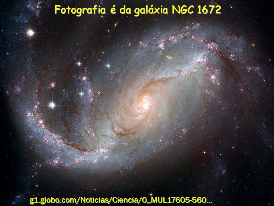 Fotografia é da galáxia NGC 1672