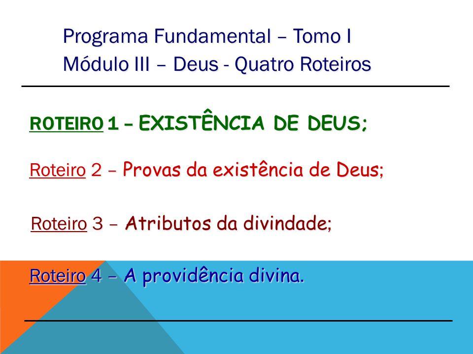Roteiro 1 – Existência de DEUS;