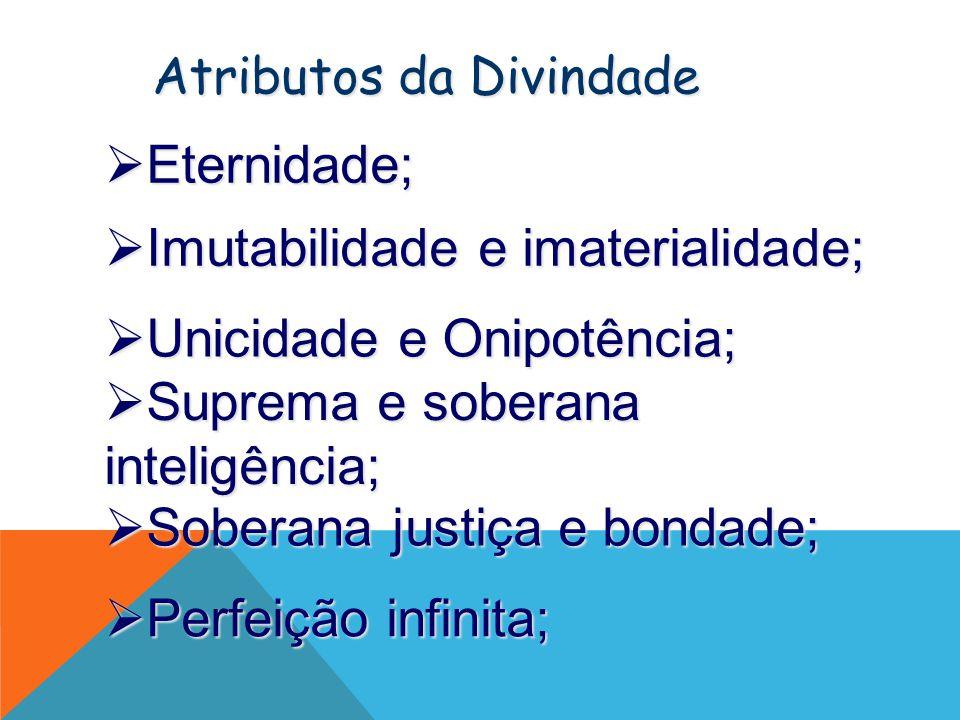 Imutabilidade e imaterialidade;