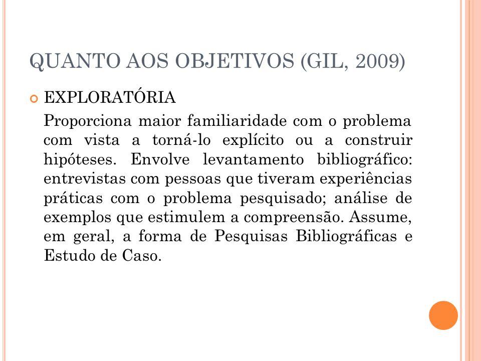 QUANTO AOS OBJETIVOS (GIL, 2009)