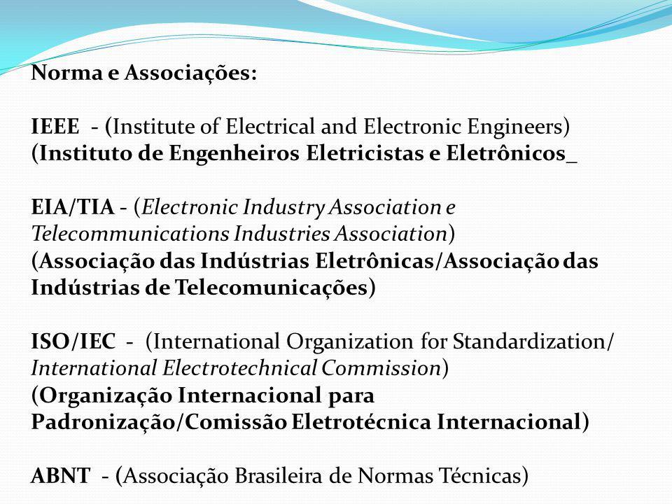 Norma e Associações: IEEE - (Institute of Electrical and Electronic Engineers) (Instituto de Engenheiros Eletricistas e Eletrônicos_.