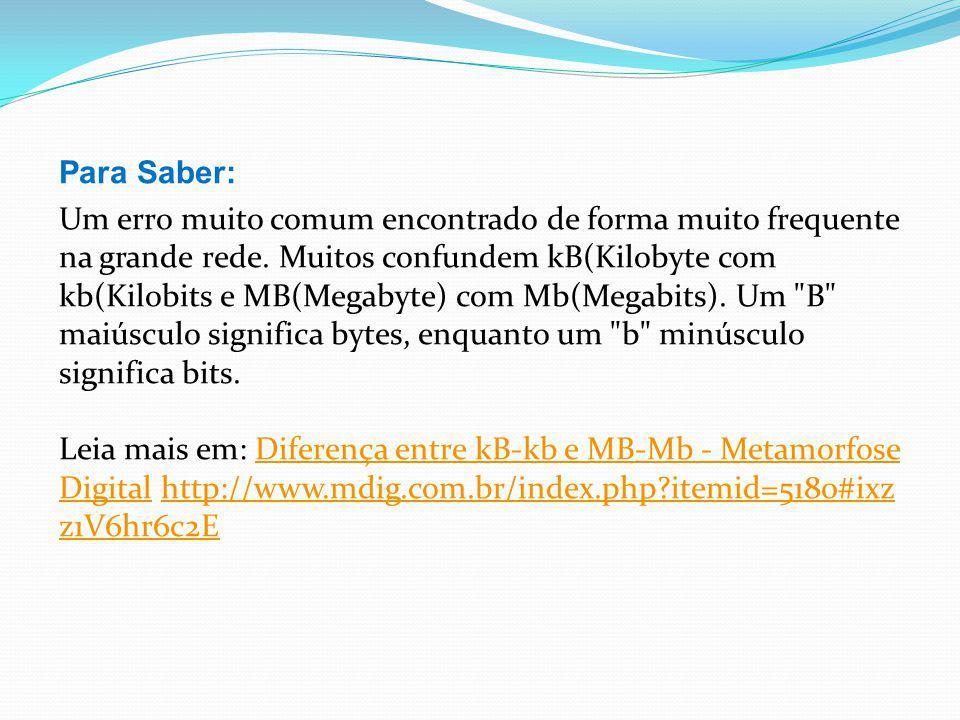 Para Saber: Um erro muito comum encontrado de forma muito frequente na grande rede.