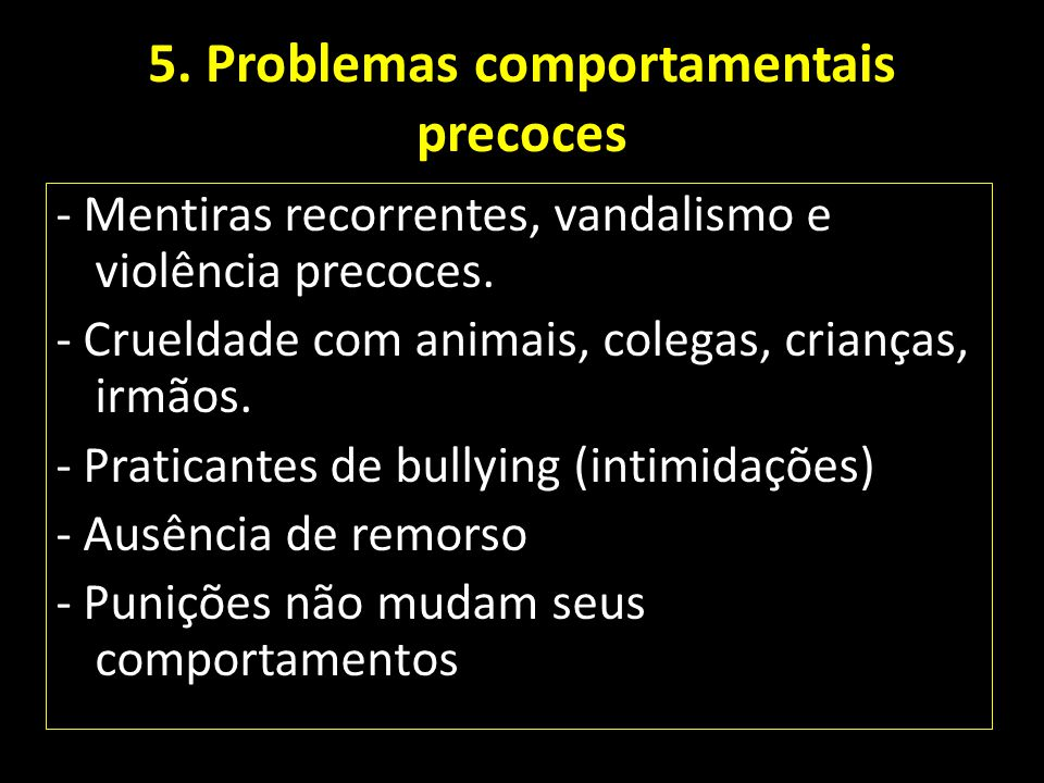 5. Problemas comportamentais precoces