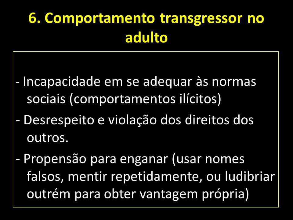 6. Comportamento transgressor no adulto