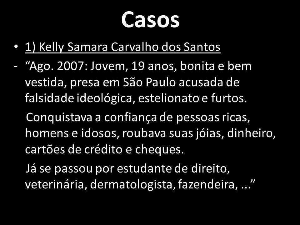 Casos 1) Kelly Samara Carvalho dos Santos