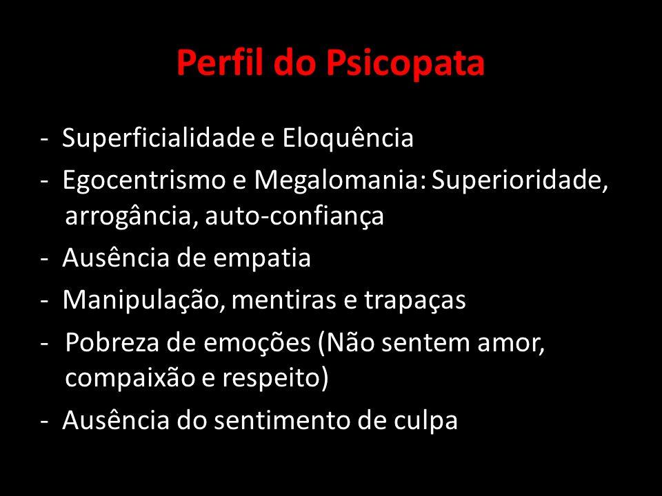 Perfil do Psicopata - Superficialidade e Eloquência
