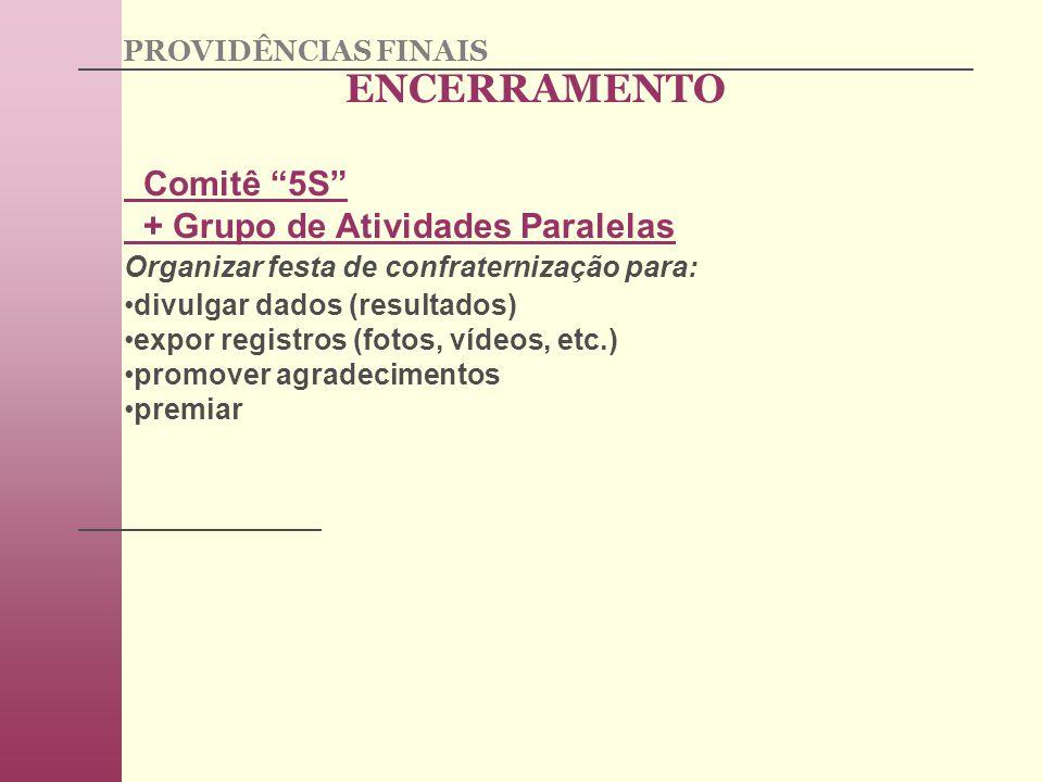 ENCERRAMENTO Comitê 5S + Grupo de Atividades Paralelas