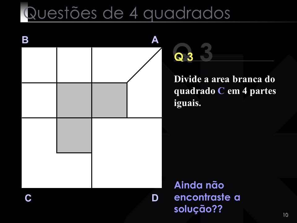 Q 3 Questões de 4 quadrados Q 3 B A