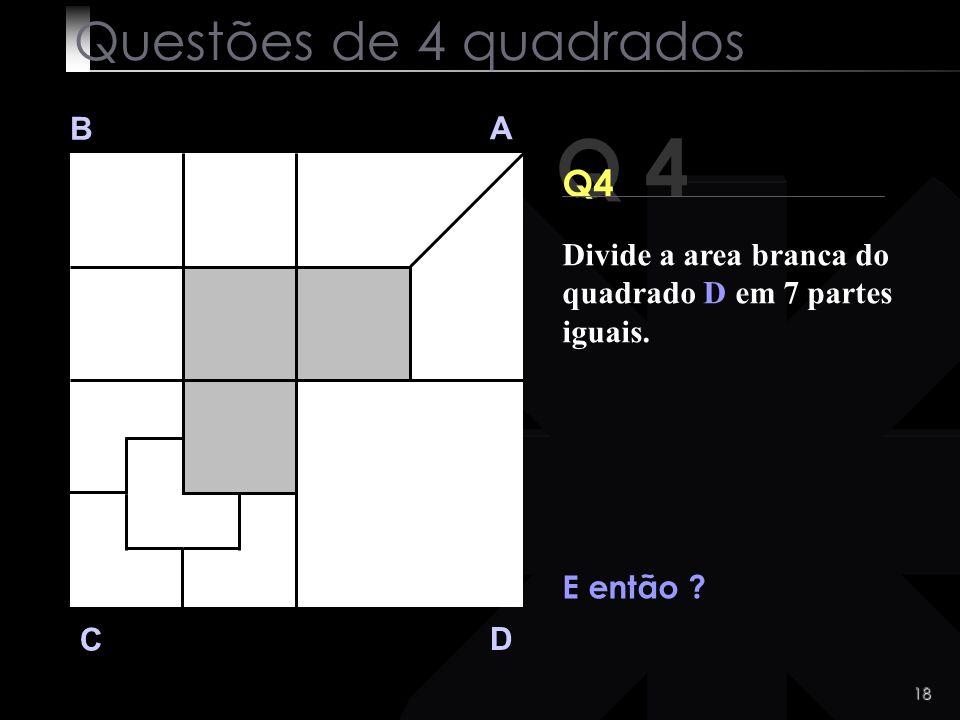 Q 4 Questões de 4 quadrados Q4 B A