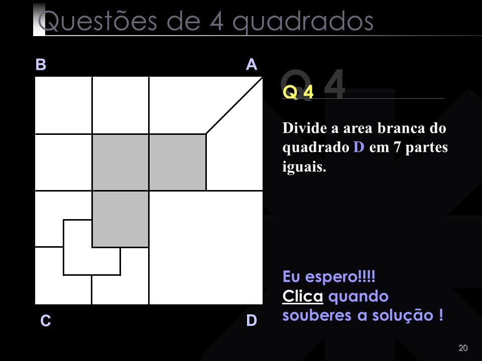 Q 4 Questões de 4 quadrados Q 4 B A