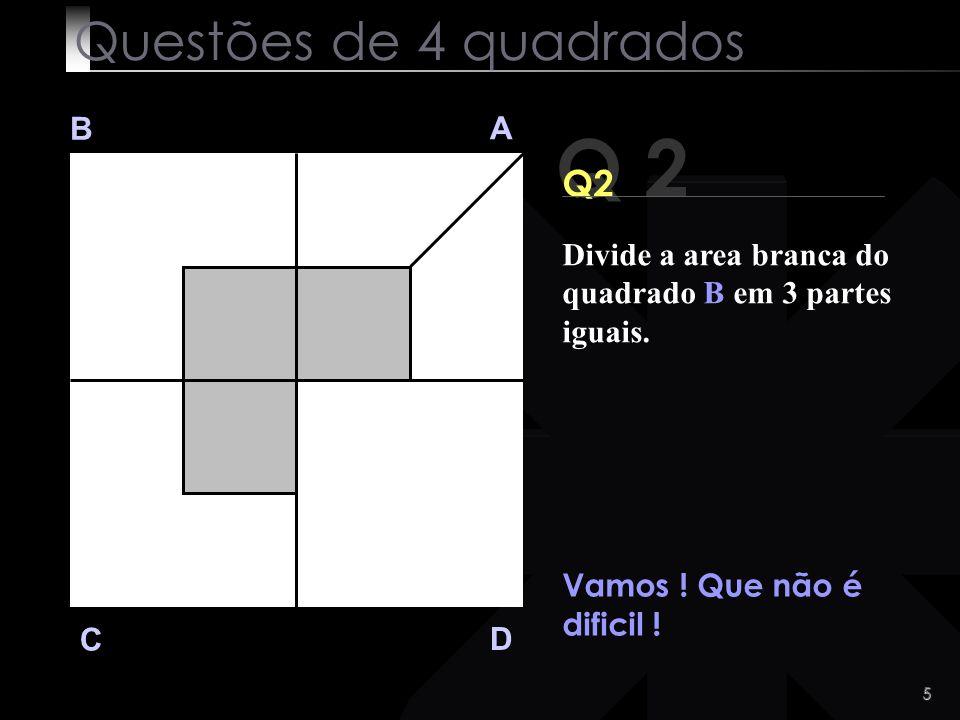 Q 2 Questões de 4 quadrados Q2 B A