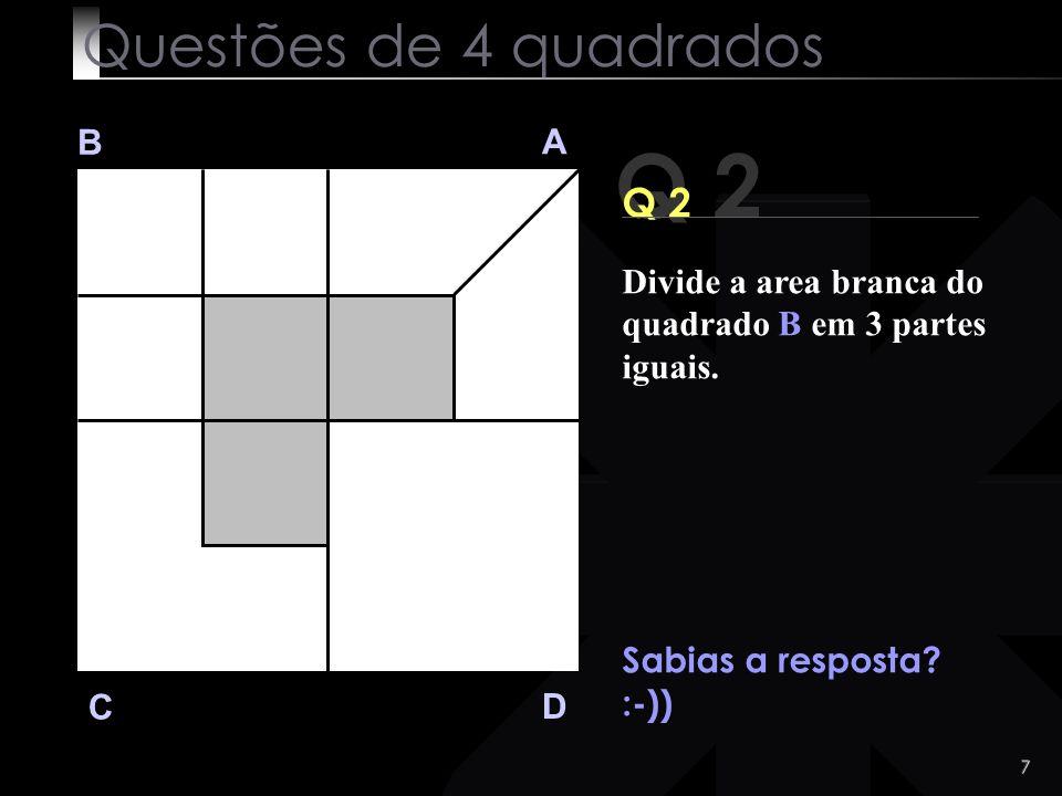 Q 2 Questões de 4 quadrados Q 2 B A