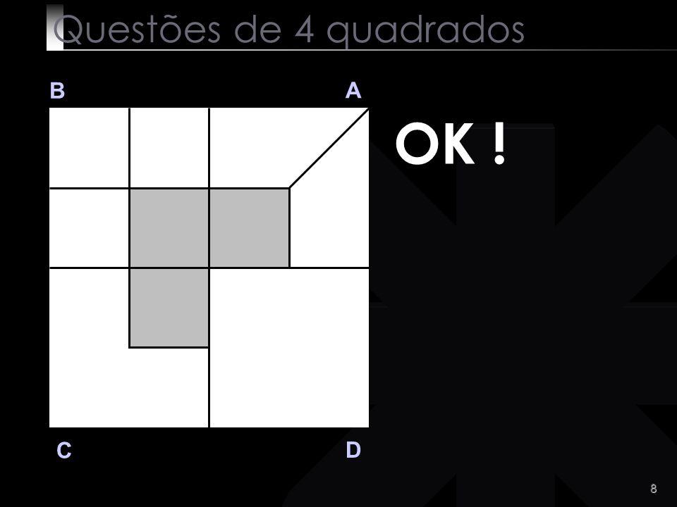 Questões de 4 quadrados B A OK ! C D