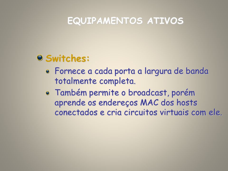 Switches: EQUIPAMENTOS ATIVOS