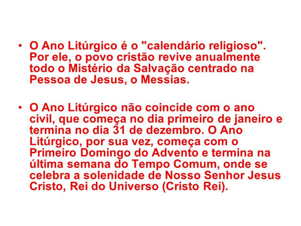 O Ano Litúrgico é o calendário religioso