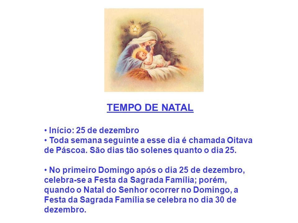 TEMPO DE NATAL Início: 25 de dezembro